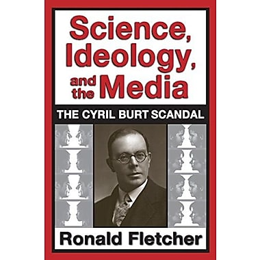 Science, Ideology, and the Media: The Cyril Burt Scandal, New Book (9781412852746)