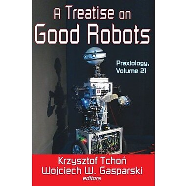 A Treatise on Good Robots, Used Book (9781412852852)