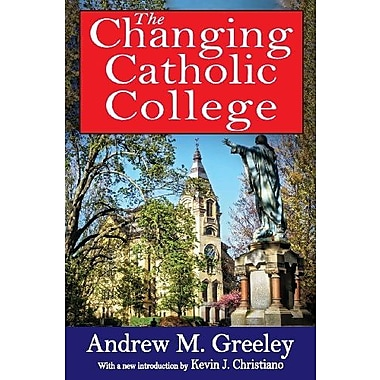 The Changing Catholic College, Used Book (9781412852869)