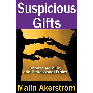 Suspicious Gifts: Bribery, Morality and Professional Ethics, Used Book (9781412852913)