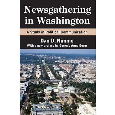 Newsgathering in Washington: A Study in Political Communication, Used Book (9781412852937)