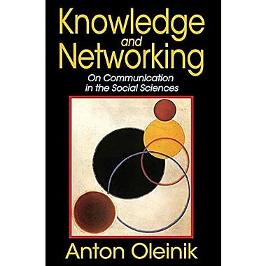Knowledge and Networking: On Communication in the Social Sciences (9781412853019)