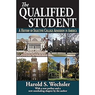 The Qualified Student: A History of Selective College Admission in America (9781412853606)