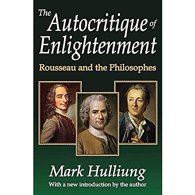 The Autocritique of Enlightenment: Rousseau and the Philosophes, Used Book (9781412853644)