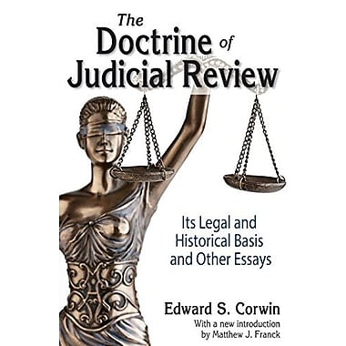 The Doctrine of Judicial Review: Its Legal and Historical Basis and Other Essays (9781412853705)