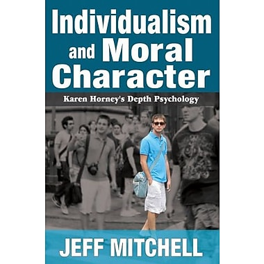 Individualism and Moral Character: Karen Horney's Depth Psychology, Used Book (9781412853811)