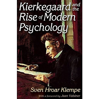 Kierkegaard and the Rise of Modern Psychology (History and Theory of Psychology) (9781412853866)