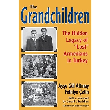 The Grandchildren: The Hidden Legacy of 'Lost' Armenians in Turkey, Used Book, (9781412853910)