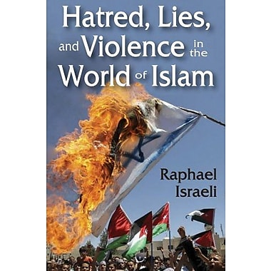Hatred, Lies and Violence in the World of Islam, Used Book (9781412854009)