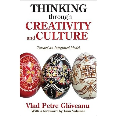 Thinking through Creativity and Culture: Toward an Integrated Model, New Book (9781412854016)