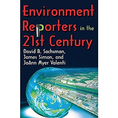Environment Reporters in the 21st Century, New Book (9781412854047)