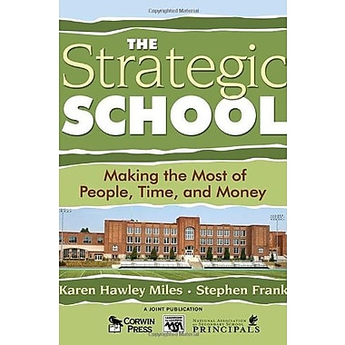 The Strategic School: Making the Most of People, Time, and Money (Leadership for Learning Series), New Book (9781412904179)