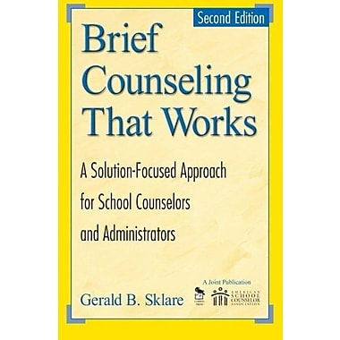 Brief Counseling That Works: A Solution-Focused Approach for School Counselors & Administrators, 2nd Edition, Used Book
