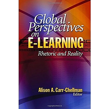 Global Perspectives on E-Learning: Rhetoric and Reality, New Book (9781412904896)