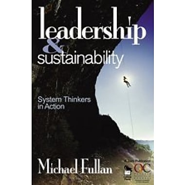 Leadership & Sustainability: System Thinkers in Action (9781412904964)