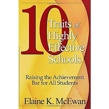Ten Traits of Highly Effective Schools: Raising the Achievement Bar for All Students (9781412905282)