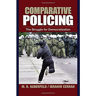 Comparative Policing: The Struggle for Democratization, New Book (9781412905473)