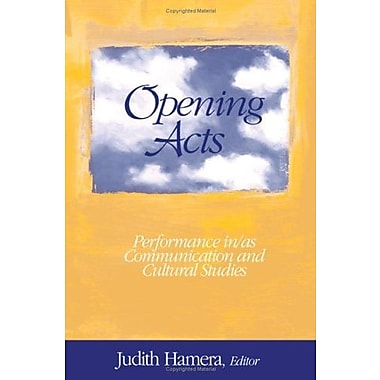 Opening Acts: Performance in/as Communication and Cultural Studies, Used Book (9781412905572)