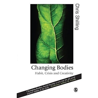 Changing Bodies: Habit, Crisis and Creativity, Used Book (9781412908320)
