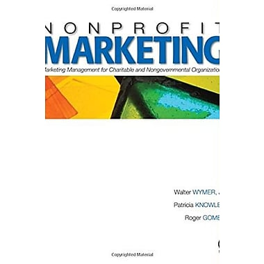 Nonprofit Marketing: Marketing Management for Charitable and Nongovernmental Organizations, New Book (9781412909235)