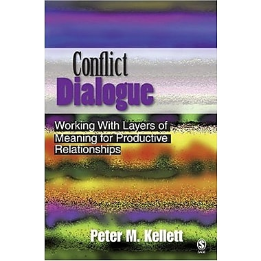 Conflict Dialogue: Working With Layers of Meaning for Productive Relationships (9781412909310)
