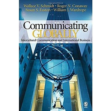 Communicating Globally: Intercultural Communication and International Business (9781412913171)