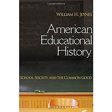 American Educational History: School, Society, and the Common Good, New Book (9781412914208)