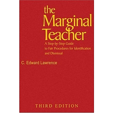 The Marginal Teacher: A Step-by-Step Guide to Fair Procedures for Identification and Dismissal, Used Book (9781412914734)