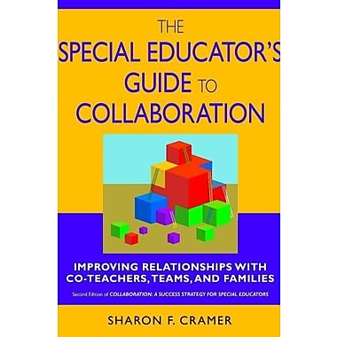 The Special Educator's Guide to Collaboration: Improving Relationships With Co-Teachers, Teams, & Families, New Book