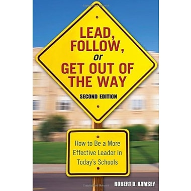 Lead, Follow or Get Out of the Way: How to Be a More Effective Leader in Today's Schools, Used Book (9781412915847)