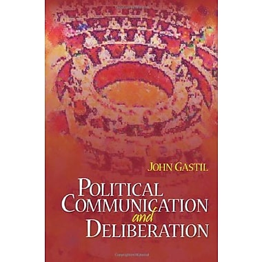 Political Communication and Deliberation (9781412916288)