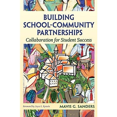 Building School-Community Partnerships: Collaboration for Student Success, New Book (9781412917643)