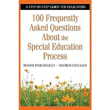 100 Frequently Asked Questions About the Special Education Process: A Step-by-Step Guide for Educators, Used Book