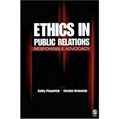 Ethics in Public Relations: Responsible Advocacy, Used Book (9781412917971)