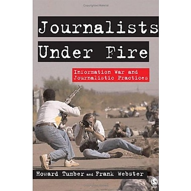 Journalists Under Fire: Information War and Journalistic Practices (9781412924061)