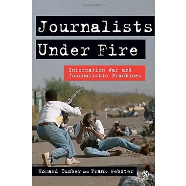 Journalists Under Fire: Information War and Journalistic Practices (9781412924078)