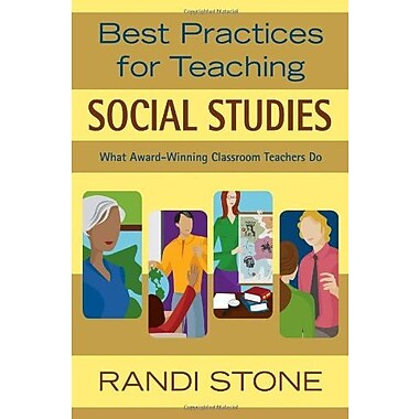 Best Practices for Teaching Social Studies: What Award-Winning Classroom Teachers Do (9781412924528)