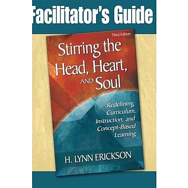 Stirring the Head, Heart, and Soul: Redefining Curriculum, Instruction, and Concept-Based Learning, New Book (9781412925228)