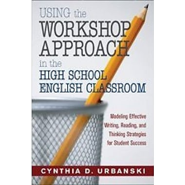 Using the Workshop Approach in the High School English Classroom, Used Book (9781412925495)