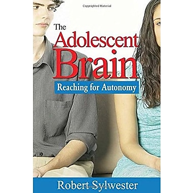 The Adolescent Brain: Reaching for Autonomy (9781412926119)
