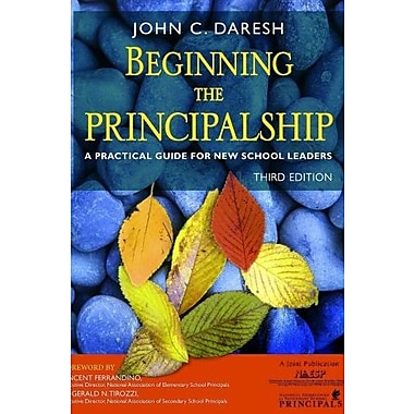 Beginning the Principalship: A Practical Guide for New School Leaders (9781412926812)
