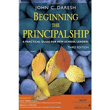 Beginning the Principalship: A Practical Guide for New School Leaders (9781412926829)