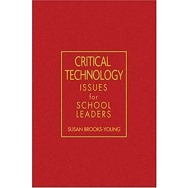 Critical Technology Issues for School Leaders (9781412927291)