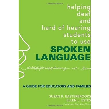 Helping Deaf and Hard of Hearing Students to Use Spoken Language: A Guide for Educators and Families (9781412927321)