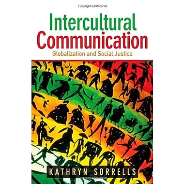 Intercultural Communication: Globalization and Social Justice (9781412927444)