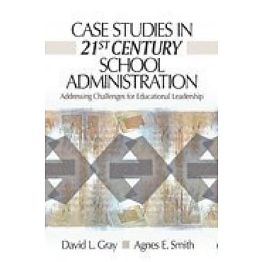 Case Studies in 21st Century School Administration: Addressing Challenges for Educational Leadership, New Book (9781412927529)