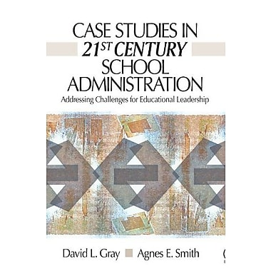 Case Studies in 21st Century School Administration: Addressing Challenges for Educational Leadership (9781412927536)