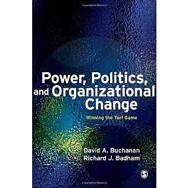 Power, Politics, and Organizational Change: Winning the Turf Game, New Book (9781412928335)