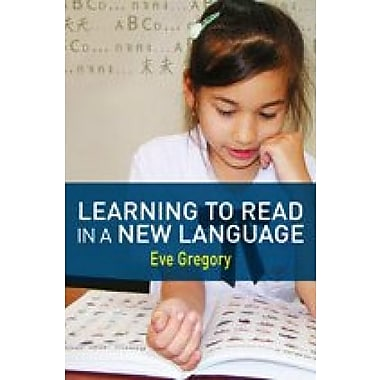 Learning to Read in a New Language: Making Sense of Words and Worlds (9781412928564)