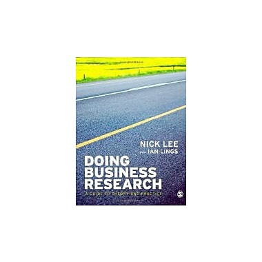 Doing Business Research: A Guide to Theory and Practice (9781412928793)